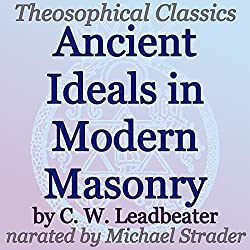 Ancient Ideals in Modern Masonry