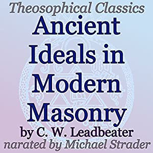 Ancient Ideals in Modern Masonry Audiobook
