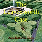 The Leavenworth Case | Anna Katherine Green