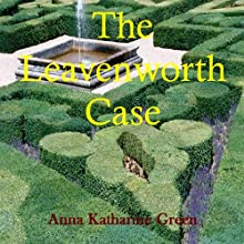 The Leavenworth Case Audiobook by Anna Katherine Green Narrated by Steve Marvel