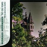 Bernard Herrmann: The CBS Years: Volume 2: American Gothic