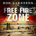 Free Fire Zone: The Collapse Trilogy, Book 1 Audiobook by Rod Carstens Narrated by Thomas Block