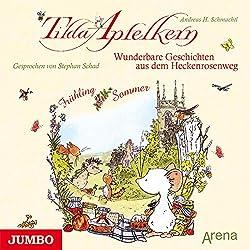 Wunderbare Geschichten aus dem Heckenrosenweg: Frühling und Sommer (Tilda Apfelkern)