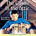 The Castle in the Attic Audiobook by Elizabeth Winthrop Narrated by Elizabeth Winthrop