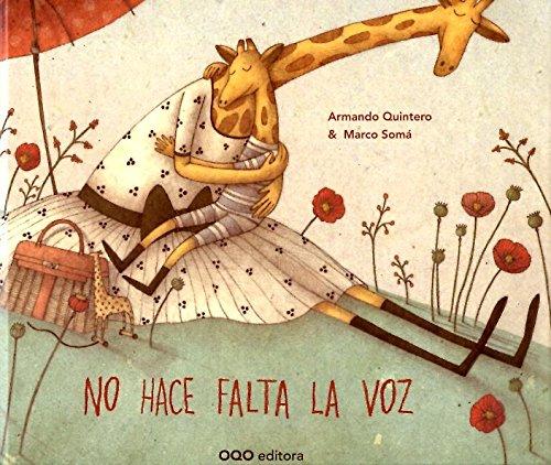 No Hace Falta La Voz / Do Not Need The Voice (Spanish Edition)