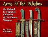 Arms of the Paladins, Oliver S. Pinchot, 1931464669