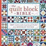quilt blocks book - The Quilt Block Bible: 200+ Traditionally Inspired Quilt Blocks from Rosemary Youngs