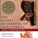 The Gospel According to Jesus Christ Hörbuch von Jose Saramago, Giovanni Pontiero (translator) Gesprochen von: Robert Blumenfeld