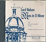 Haydn's Lord Nelson Mass in D Minor and Selected a cappella works : O Vos Omnes; Tenebrae Factae Sunt; Darthulas Grabesgesang & Ev'ry Time I Feel The Spirit (1998 MUSIC CD)