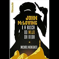 John McLoving e a Busca do Mijo da Vida