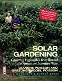 Solar Gardening: Growing Vegetables Year-Round the American Intensive Way (Real Goods Independent Living Book)