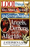1,001 Things You Always Wanted to Know about Angels, Demons, and the Afterlife, J. Stephen Lang, 0785268618