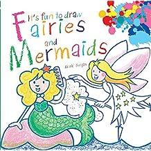 It's Fun to Draw Fairies and Mermaids