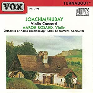 Joseph Joachim Violin Concerto 2 in D minor op 11 ; Jeno Hubay: Violin Concerto 3 in G minor Op 99