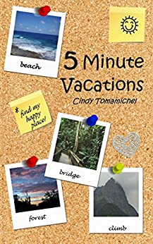5 Minute Vacations by [Tomamichel, Cindy]