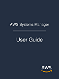 AWS Systems Manager: User Guide (English Edition)