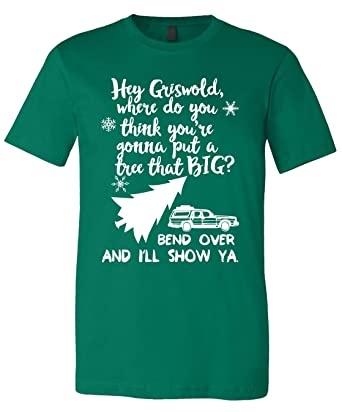 Amazon Com Griswold Put A Tree That Big Christmas Vacation