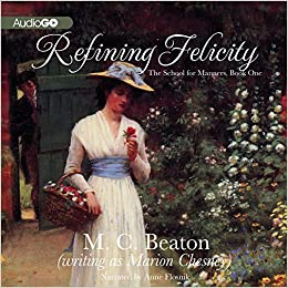 Refining Felicity (The School for Manners, Book 1)
