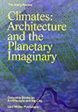 img - for Climates: Architecture and the Planetary Imaginary (The Avery Review: Columbia Books on Architecture and the City) book / textbook / text book