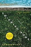 """""""Swimming Home - A Novel"""" av Deborah Levy"""