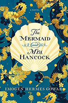 Imogen Hermes Gowar - The Mermaid and Mrs. Hancock Audio Book