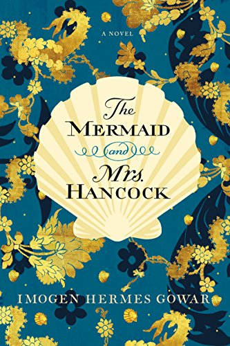 The Mermaid and Mrs. Hancock: A Novel by [Gowar, Imogen Hermes]