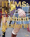 Items: Is Fashion Modern?