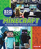 Minecraft : the business behind the makers of minecraft.
