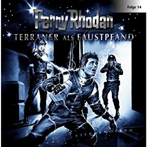 Terraner als Faustpfand (Perry Rhodan Sternenozean 14) Hörspiel