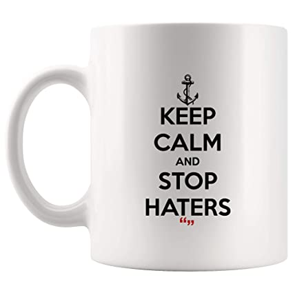 3f94e769807 Keep Calm Stop Haters Coffee Mug Funny Mugs - Coworker Office Cup Work  Gifts Sarcasm Beer