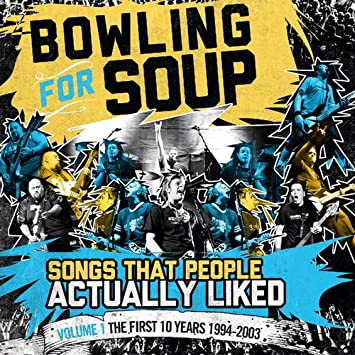 Bowling For Soup - Songs People Actually Liked - Volume 1 - The ...