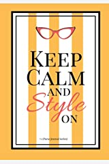 Keep Calm and Style On #1 (Purse Journal Series): 7x10 Blank Journal with Lines, Page Numbers and Table of Contents (My Purse Journal) (Volume 7) Paperback