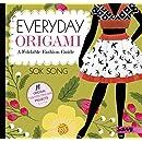 Everyday Origami: A Foldable Fashion Guide (Fashion Origami)