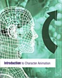 Introduction to Character Animation, , 053690412X