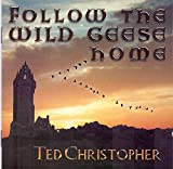 Follow The Wild Geese Home by Ted Christopher