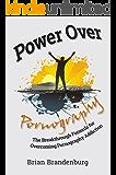 Power Over Pornography: The Breakthrough Formula for Overcoming Pornography Addiction