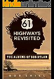61 Highways Revisited: The Albums of Bob Dylan