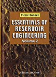 Essentials of Reservoir Engineering. Volume 2, Donnez, Pierre, 2710810107
