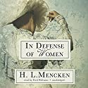 In Defense of Women Audiobook by H. L. Mencken Narrated by Fred Williams