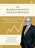 The Warren Buffett Stock Portfolio: Warren Buffett Stock Picks: Why and When He Is Investing in Them (English Edition)