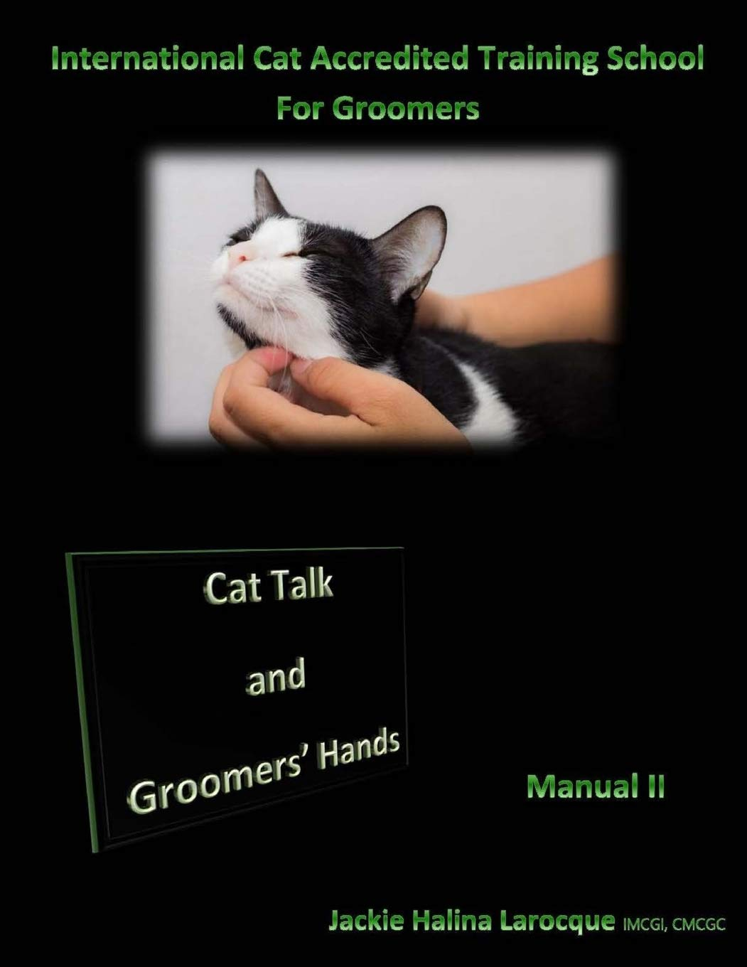 Cat Talk and Groomers' Hands: Feline Body Language and Handling Skills (Cat grooming) (Volume 2) by CreateSpace Independent Publishing Platform