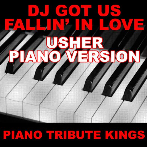 DJ Got Us Fallin' In Love (Usher Piano Version)