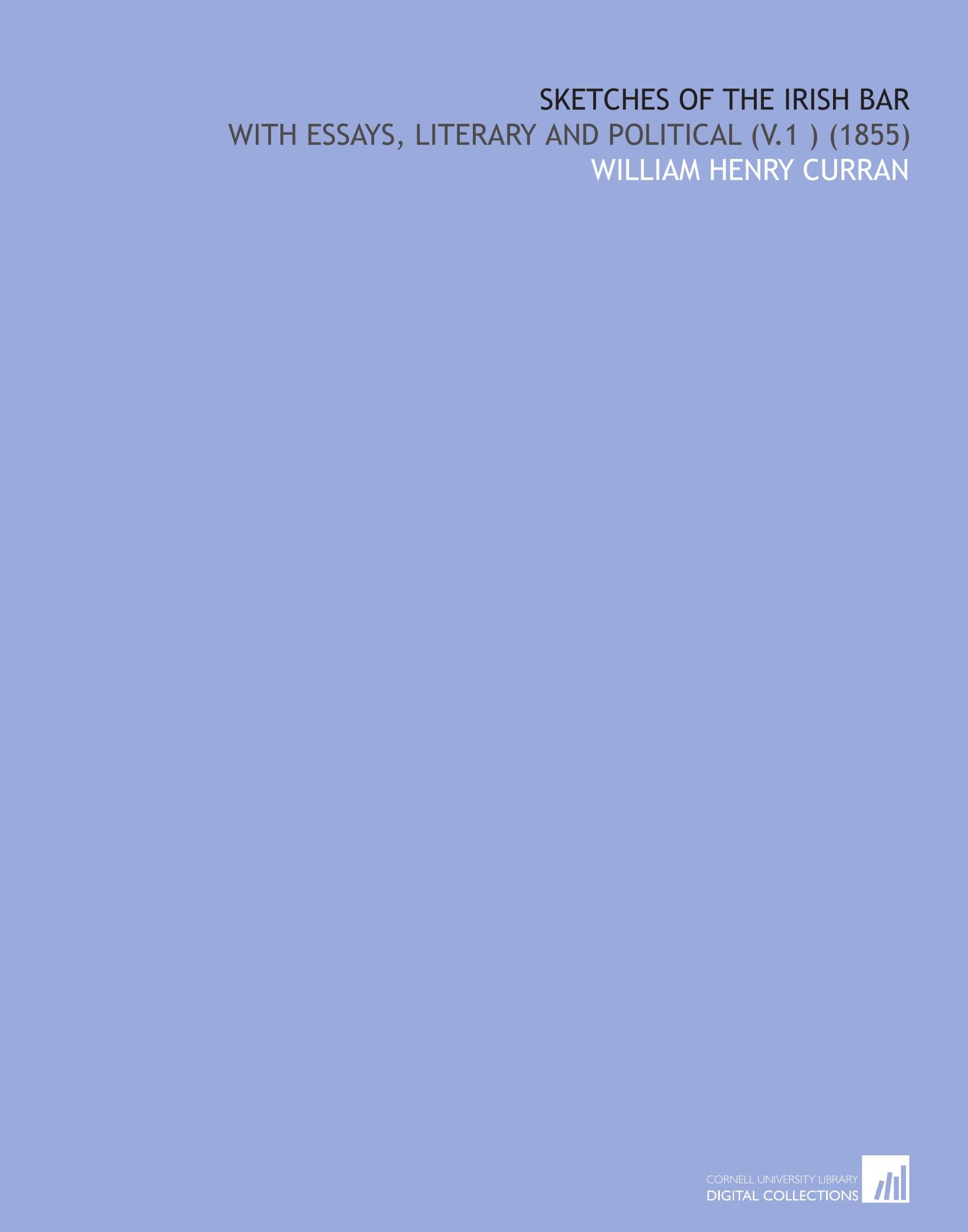 Sketches of the Irish Bar: With Essays, Literary and Political, Vol. 1 pdf epub