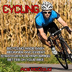Cycling: Bicycling Made Easy