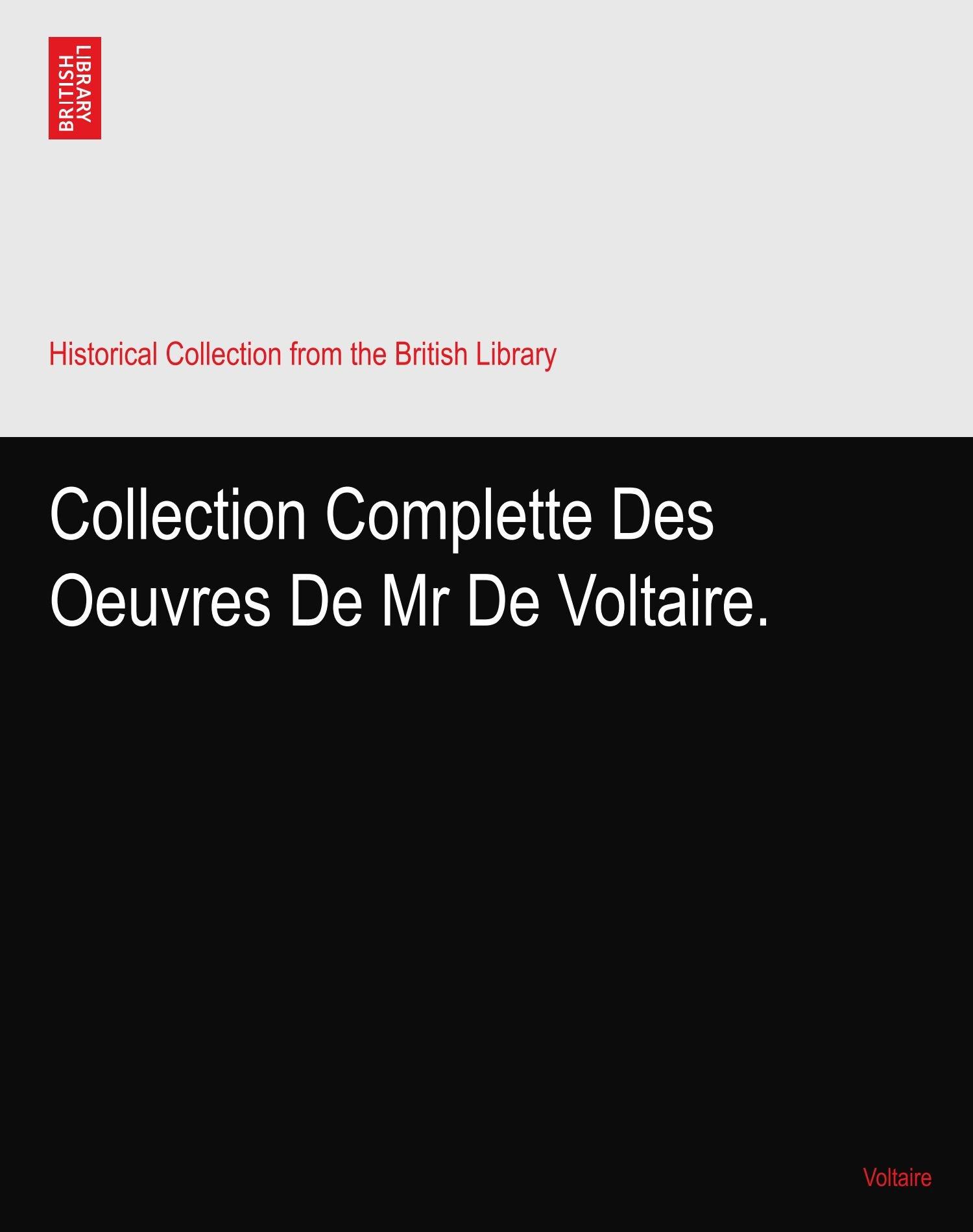 Download Collection Complette Des Oeuvres De Mr De Voltaire. ebook