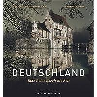 Bildband Deutschland: Deutschland. Eine Reise durch die Zeit. Die Herrscher, Denker und Künstler Deutschlands. Landschaften, Orte und wichtige Stationen der deutschen Geschichte.