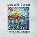 Martha Hill Duncan: Singing in the Northland (Audio CD)