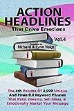 ACTION HEADLINES That Drive Emotions - Volume 4, Richard & Lynn Voigt, 1468042408