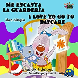 Me encanta la guardería I Love to Go to Daycare (Spanish English Bilingual Collection)
