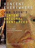 Vincent Everywhere : Van Gogh's (Inter)National Identities, , 908964198X
